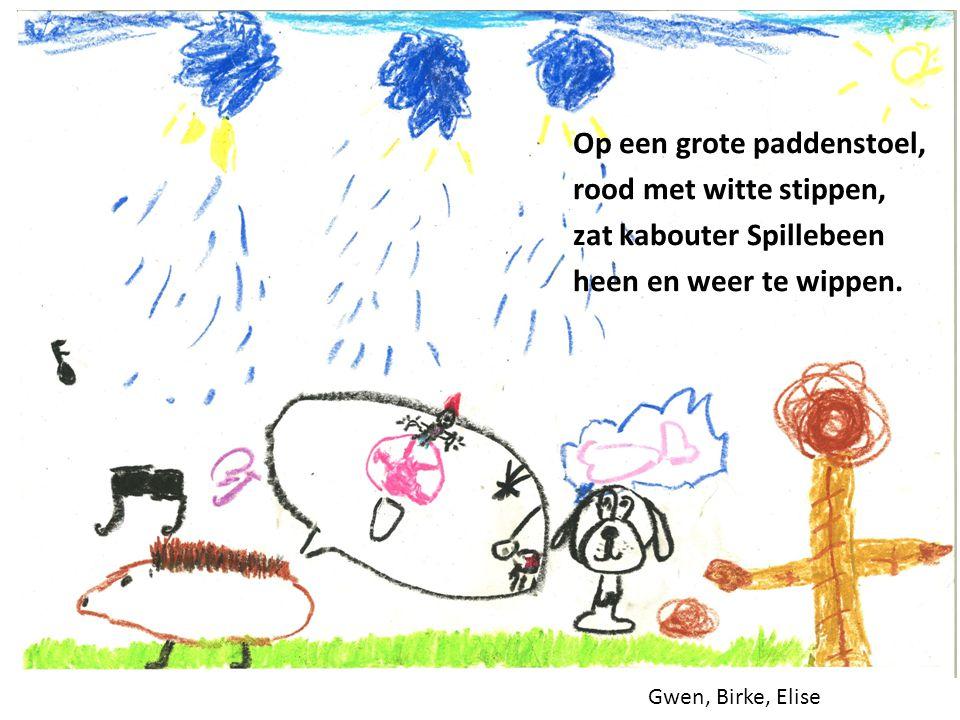 Ilham, Yusuf, Jelano, Eda Krak, zei toen de paddenstoel, met een diepe zucht, allebei zijn beentjes vlogen, hoepla in de lucht!