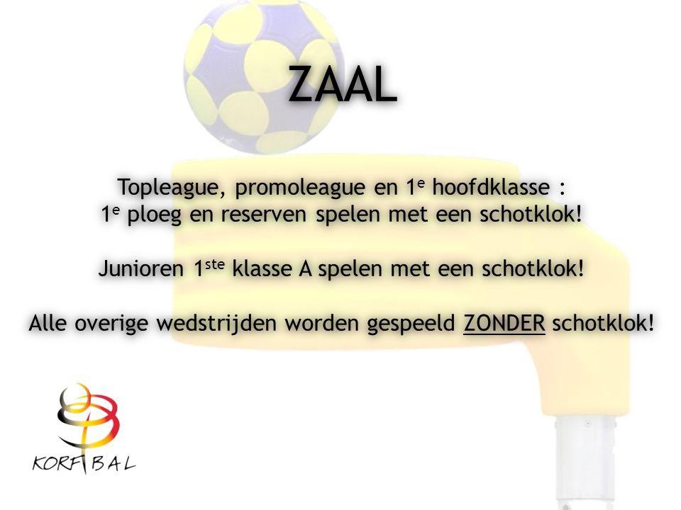 ZAAL Topleague, promoleague en 1 e hoofdklasse : 1 e ploeg en reserven spelen met een schotklok! Junioren 1 ste klasse A spelen met een schotklok! All
