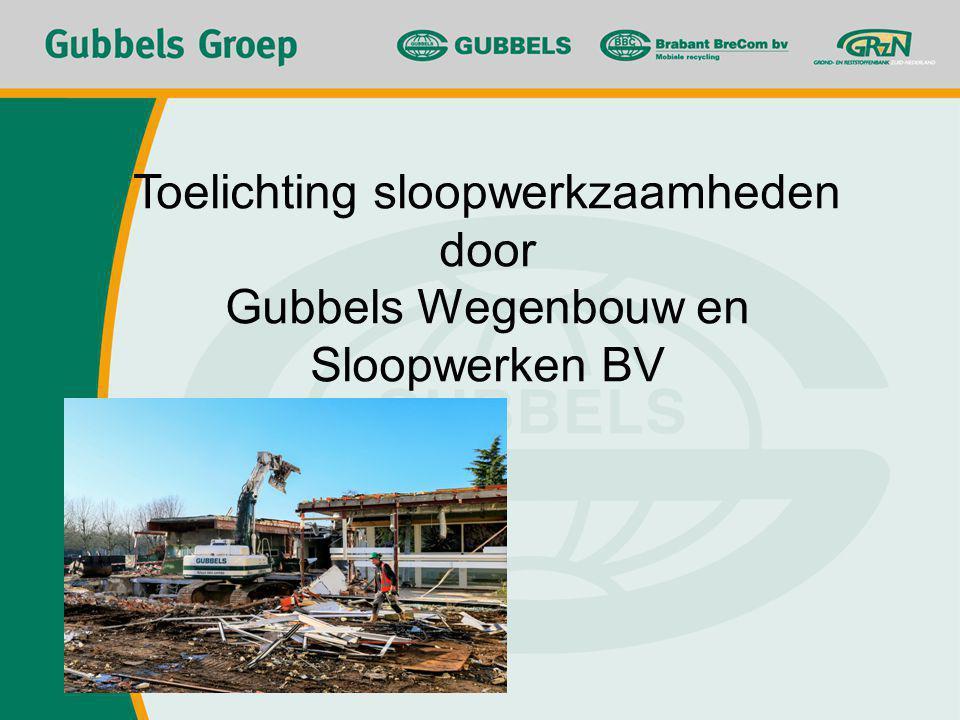Toelichting sloopwerkzaamheden door Gubbels Wegenbouw en Sloopwerken BV