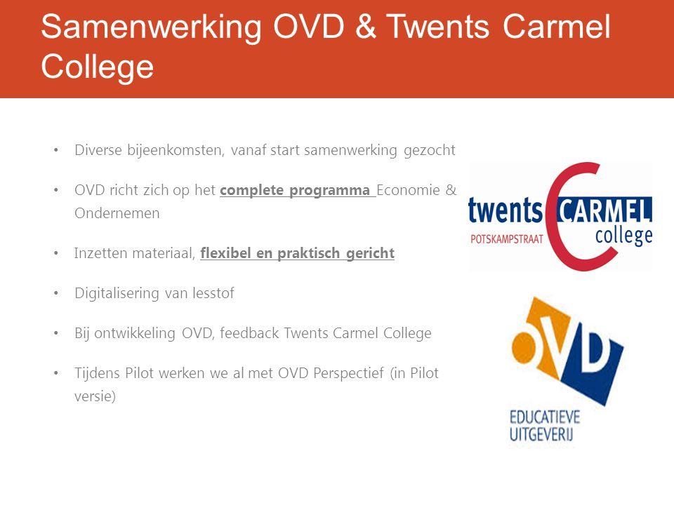 Samenwerking OVD & Twents Carmel College Diverse bijeenkomsten, vanaf start samenwerking gezocht OVD richt zich op het complete programma Economie & O