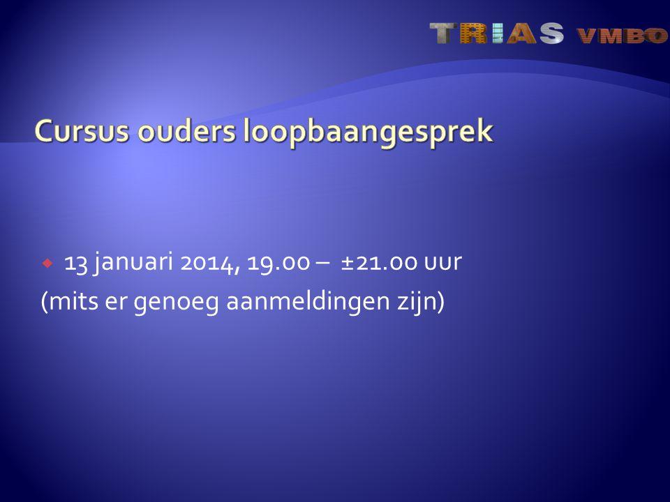  13 januari 2014, 19.00 – ±21.00 uur (mits er genoeg aanmeldingen zijn)