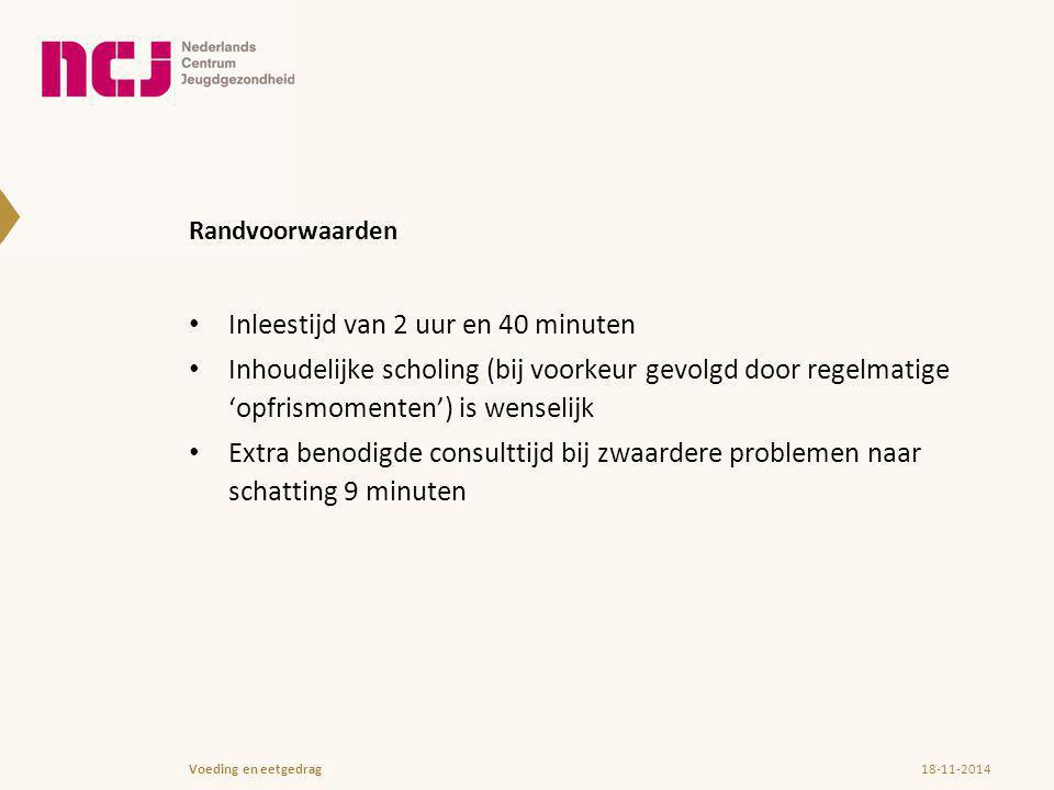 Randvoorwaarden Inleestijd van 2 uur en 40 minuten Inhoudelijke scholing (bij voorkeur gevolgd door regelmatige 'opfrismomenten') is wenselijk Extra b