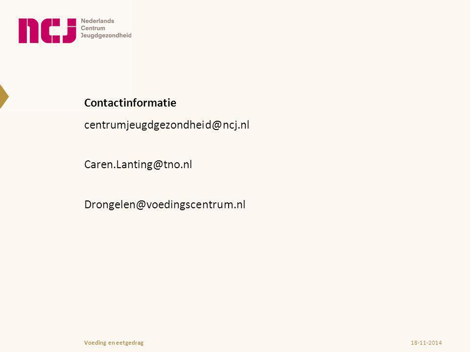 Contactinformatie centrumjeugdgezondheid@ncj.nl Caren.Lanting@tno.nl Drongelen@voedingscentrum.nl 18-11-2014Voeding en eetgedrag