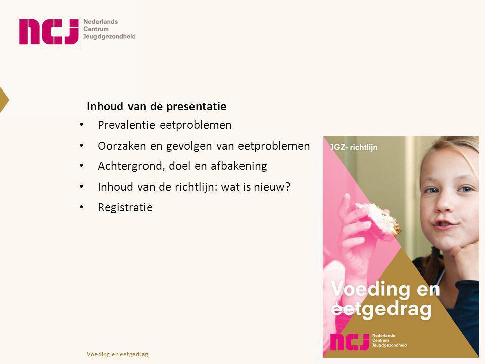 18-11-2014Voeding en eetgedrag Inhoud van de presentatie Prevalentie eetproblemen Oorzaken en gevolgen van eetproblemen Achtergrond, doel en afbakenin