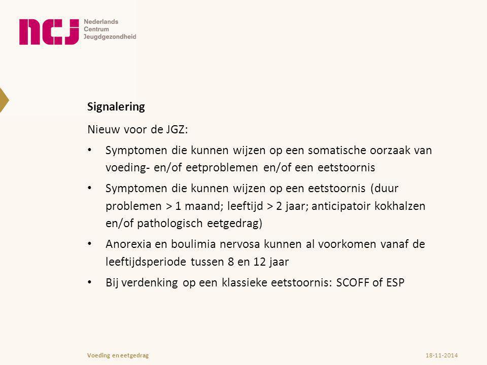 Signalering Nieuw voor de JGZ: Symptomen die kunnen wijzen op een somatische oorzaak van voeding- en/of eetproblemen en/of een eetstoornis Symptomen d