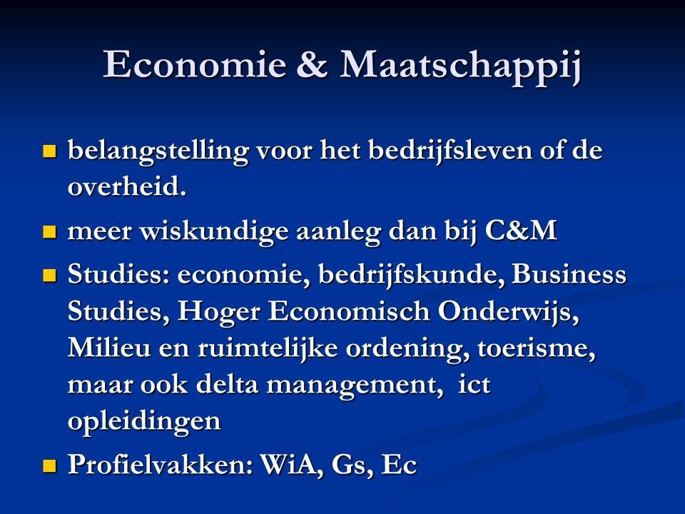 Economie & Maatschappij belangstelling voor het bedrijfsleven of de overheid.