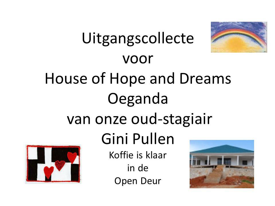 Uitgangscollecte voor House of Hope and Dreams Oeganda van onze oud-stagiair Gini Pullen Koffie is klaar in de Open Deur