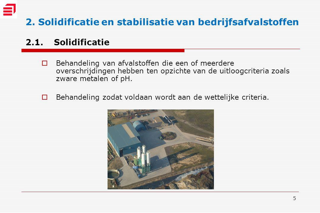 5 2. Solidificatie en stabilisatie van bedrijfsafvalstoffen 2.1.