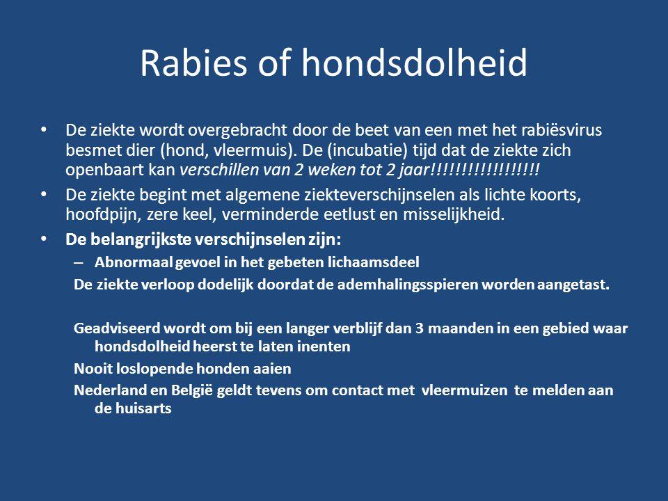 Rabies of hondsdolheid De ziekte wordt overgebracht door de beet van een met het rabiësvirus besmet dier (hond, vleermuis). De (incubatie) tijd dat de