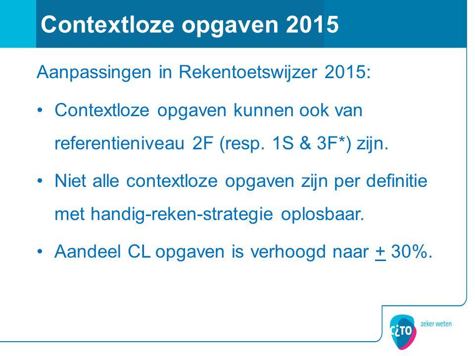 Aanpassingen in Rekentoetswijzer 2015: Contextloze opgaven kunnen ook van referentieniveau 2F (resp.
