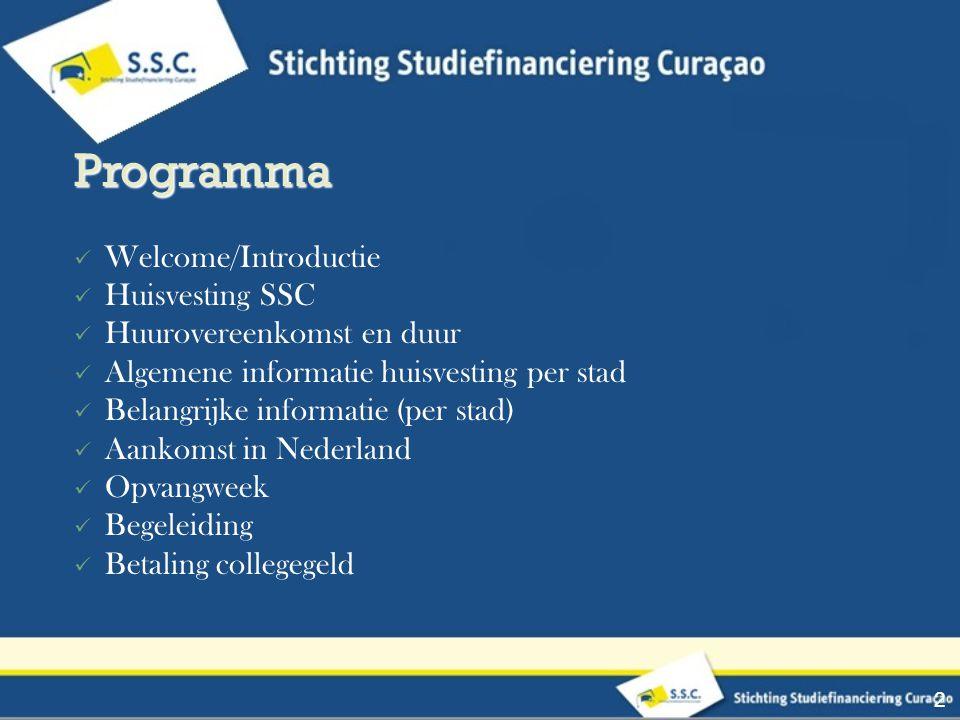 Welcome/Introductie Huisvesting SSC Huurovereenkomst en duur Algemene informatie huisvesting per stad Belangrijke informatie (per stad) Aankomst in Nederland Opvangweek Begeleiding Betaling collegegeld 2 Programma