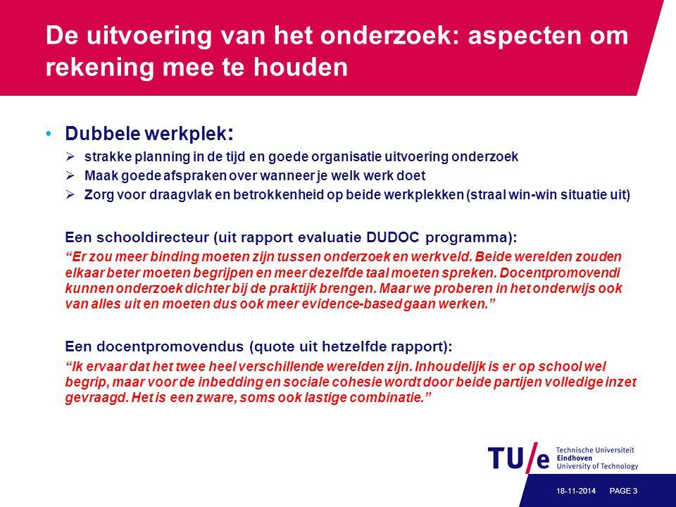 De uitvoering van het onderzoek: aspecten om rekening mee te houden Dubbele werkplek :  strakke planning in de tijd en goede organisatie uitvoering o