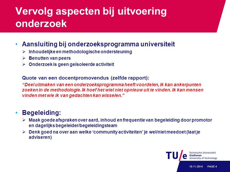 Vervolg aspecten bij uitvoering onderzoek Aansluiting bij onderzoeksprogramma universiteit  Inhoudelijke en methodologische ondersteuning  Benutten