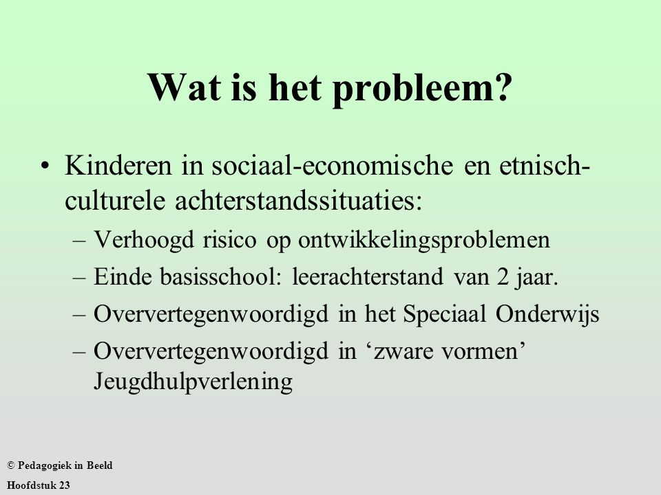 Wat is het probleem? Kinderen in sociaal-economische en etnisch- culturele achterstandssituaties: –Verhoogd risico op ontwikkelingsproblemen –Einde ba