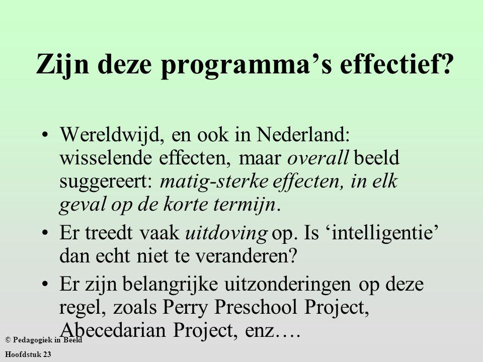 Zijn deze programma's effectief? Wereldwijd, en ook in Nederland: wisselende effecten, maar overall beeld suggereert: matig-sterke effecten, in elk ge