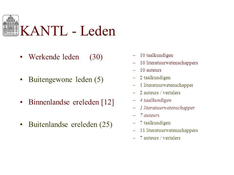 KANTL - Leden Werkende leden(30) Buitengewone leden (5) Binnenlandse ereleden [12] Buitenlandse ereleden (25) –10 taalkundigen –10 literatuurwetenscha