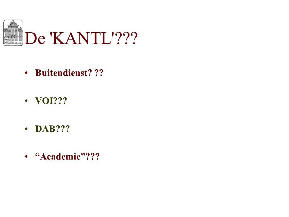 """Buitendienst? ?? VOI??? DAB??? """"Academie""""??? De 'KANTL'???"""