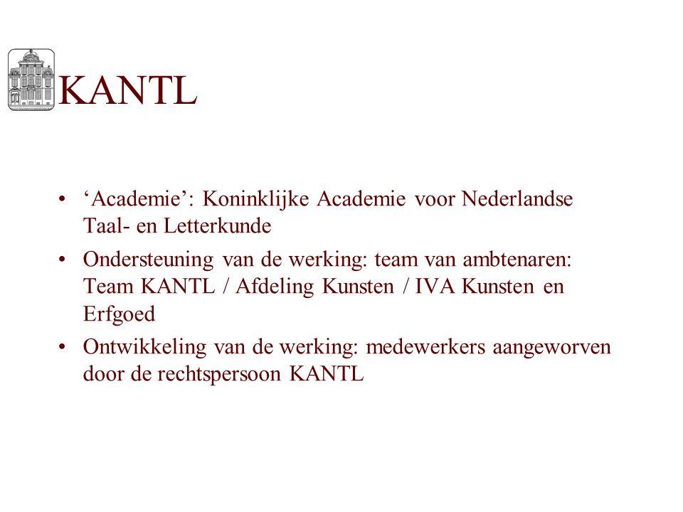 KANTL 'Academie': Koninklijke Academie voor Nederlandse Taal- en Letterkunde Ondersteuning van de werking: team van ambtenaren: Team KANTL / Afdeling
