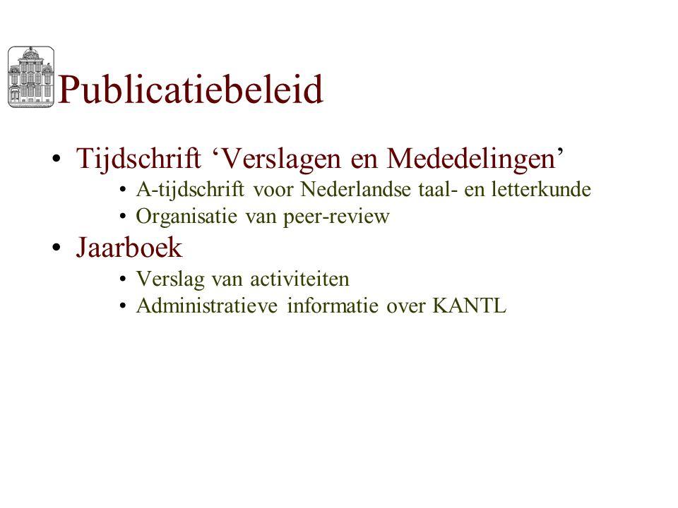 Publicatiebeleid Tijdschrift 'Verslagen en Mededelingen' A-tijdschrift voor Nederlandse taal- en letterkunde Organisatie van peer-review Jaarboek Vers