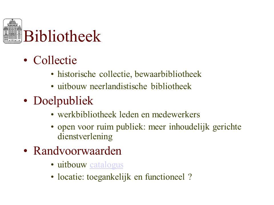 Bibliotheek Collectie historische collectie, bewaarbibliotheek uitbouw neerlandistische bibliotheek Doelpubliek werkbibliotheek leden en medewerkers o