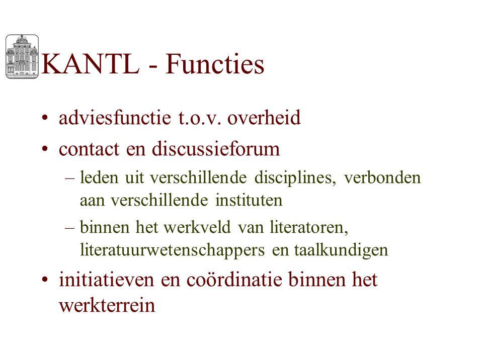 KANTL - Functies adviesfunctie t.o.v. overheid contact en discussieforum –leden uit verschillende disciplines, verbonden aan verschillende instituten