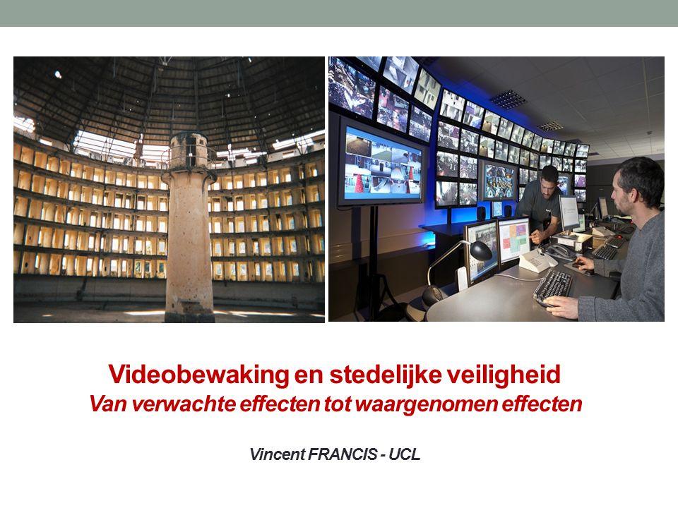 Videobewaking en stedelijke veiligheid Van verwachte effecten tot waargenomen effecten Vincent FRANCIS - UCL