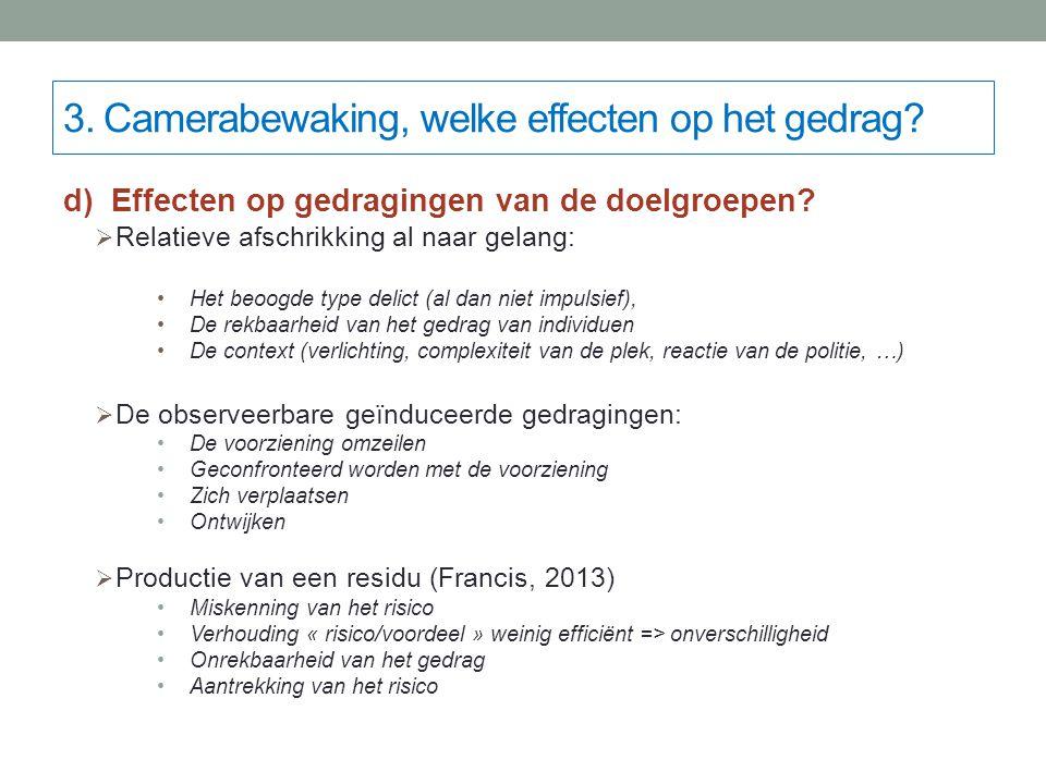 d) Effecten op gedragingen van de doelgroepen.