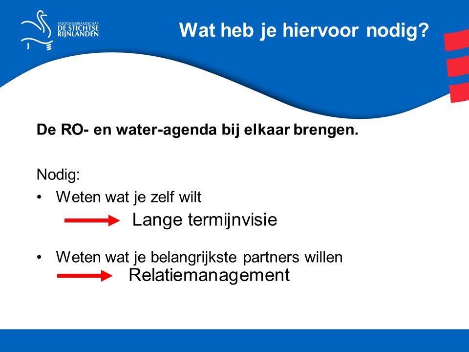 De RO- en water-agenda bij elkaar brengen.