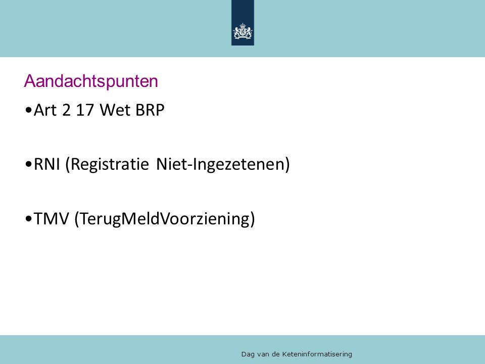 Dag van de Keteninformatisering Aandachtspunten Art 2 17 Wet BRP RNI (Registratie Niet-Ingezetenen) TMV (TerugMeldVoorziening)