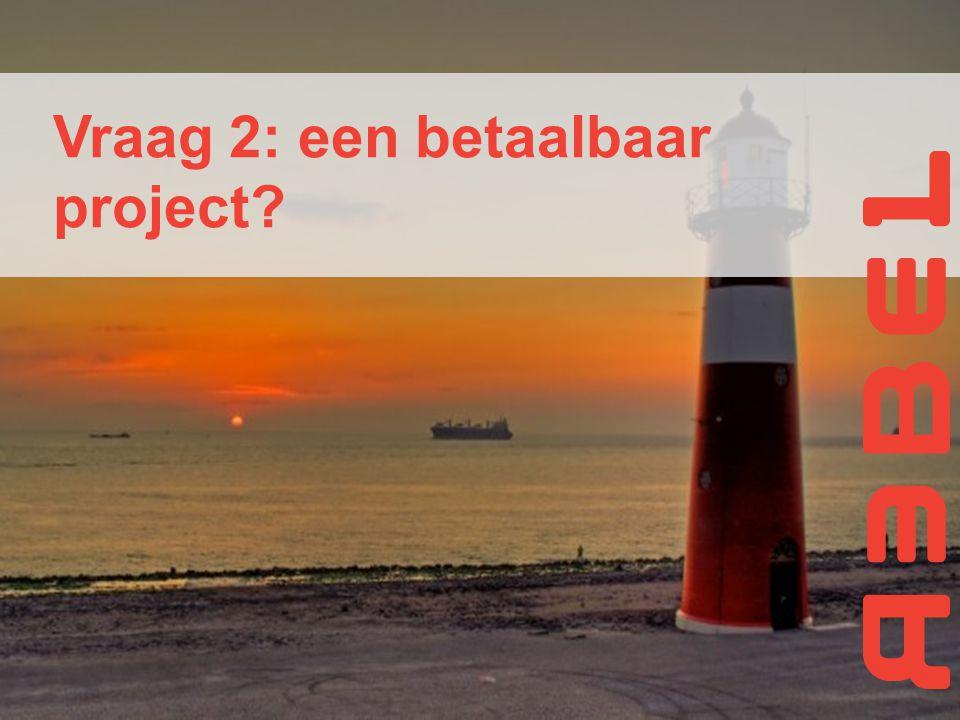 Vraag 2: een betaalbaar project?
