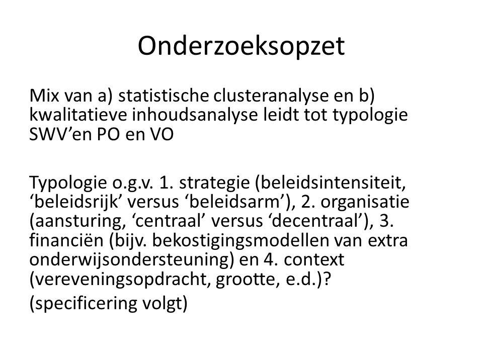 Onderzoeksopzet Mix van a) statistische clusteranalyse en b) kwalitatieve inhoudsanalyse leidt tot typologie SWV'en PO en VO Typologie o.g.v. 1. strat