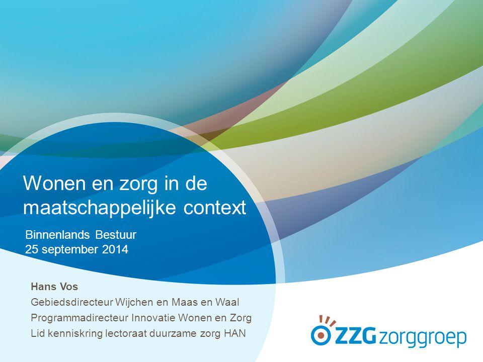 Maatschappelijke opgaven ZZG wonen en zorg Praktijkvoorbeelden Conclusies Vragen