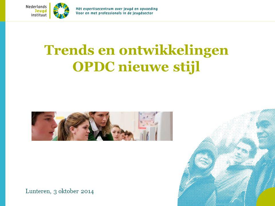Trends en ontwikkelingen OPDC nieuwe stijl Lunteren, 3 oktober 2014
