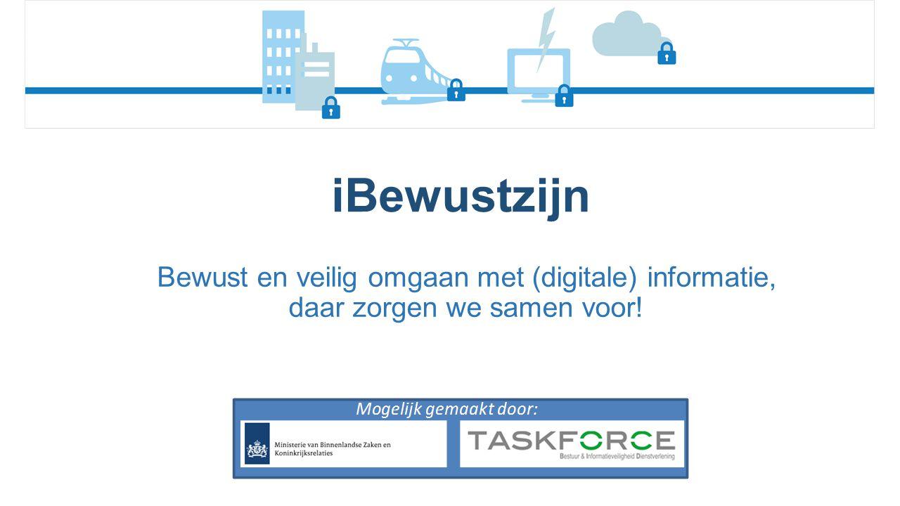 Bewust en veilig omgaan met (digitale) informatie, daar zorgen we samen voor! iBewustzijn