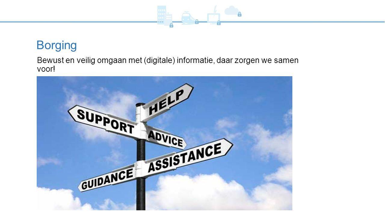 Borging Bewust en veilig omgaan met (digitale) informatie, daar zorgen we samen voor!