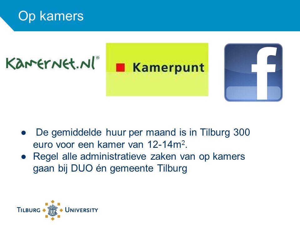 Op kamers ● De gemiddelde huur per maand is in Tilburg 300 euro voor een kamer van 12-14m 2. ●Regel alle administratieve zaken van op kamers gaan bij