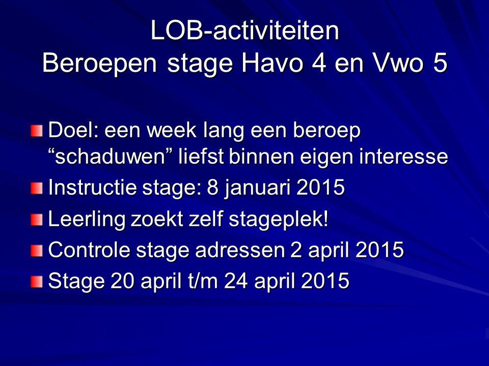 """LOB-activiteiten Beroepen stage Havo 4 en Vwo 5 Doel: een week lang een beroep """"schaduwen"""" liefst binnen eigen interesse Instructie stage: 8 januari 2"""