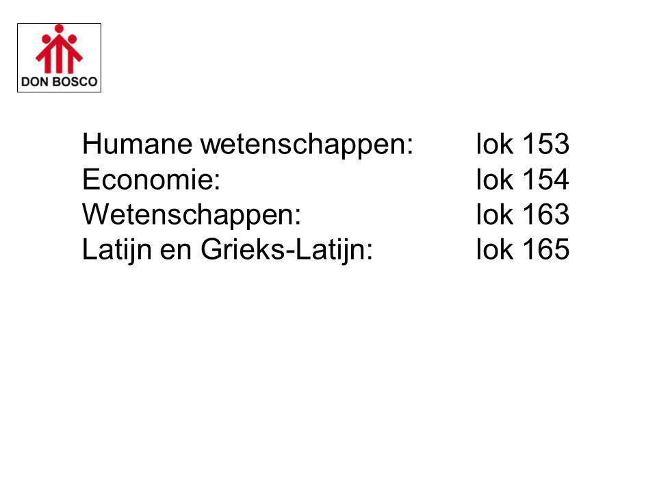 Humane wetenschappen:lok 153 Economie:lok 154 Wetenschappen:lok 163 Latijn en Grieks-Latijn:lok 165