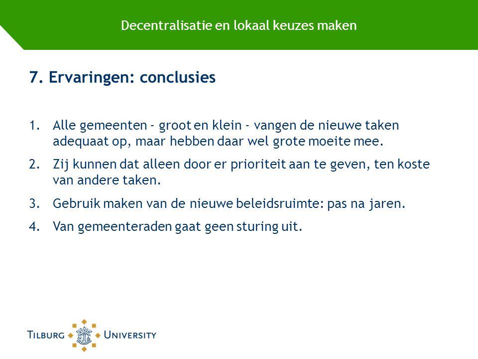 Decentralisatie en lokaal keuzes maken 7.