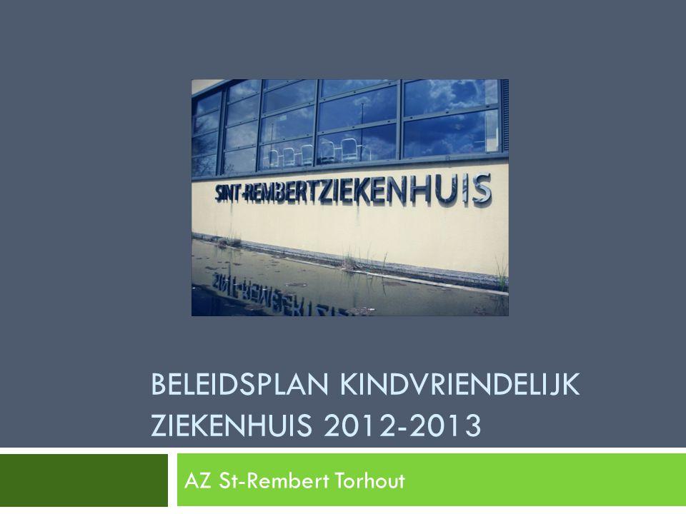 BELEIDSPLAN KINDVRIENDELIJK ZIEKENHUIS 2012-2013 AZ St-Rembert Torhout