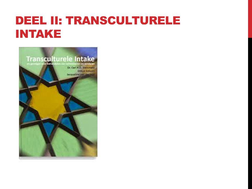 DEEL II: TRANSCULTURELE INTAKE