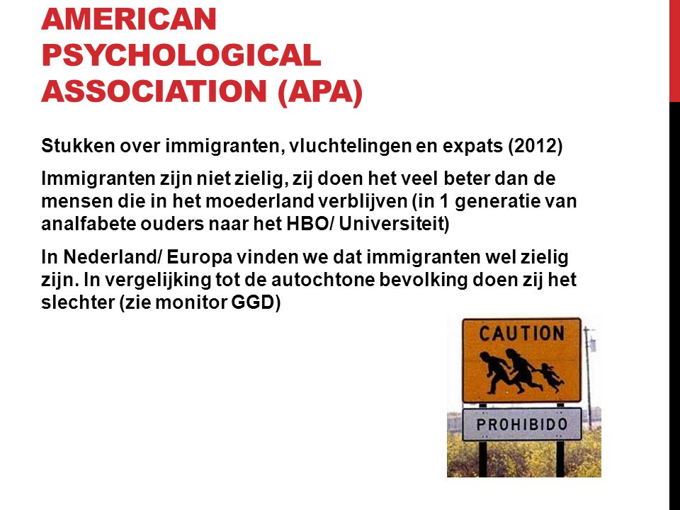 AMERICAN PSYCHOLOGICAL ASSOCIATION (APA) Stukken over immigranten, vluchtelingen en expats (2012) Immigranten zijn niet zielig, zij doen het veel bete