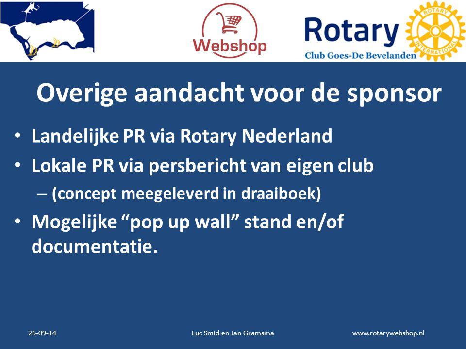 www.rotarywebshop.nl Overige aandacht voor de sponsor Landelijke PR via Rotary Nederland Lokale PR via persbericht van eigen club – (concept meegeleve
