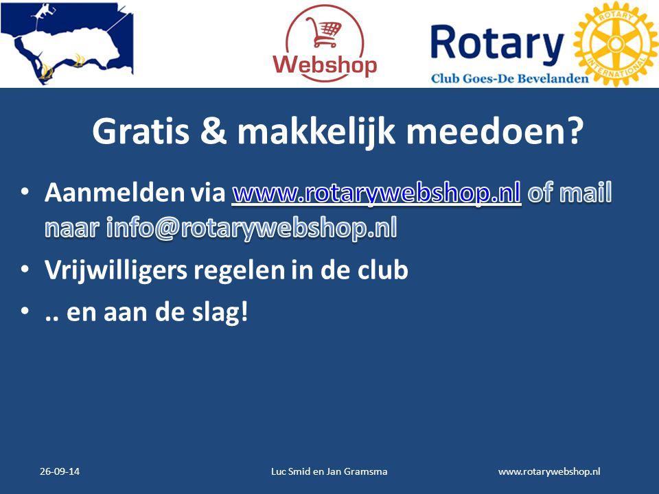 www.rotarywebshop.nl Gratis & makkelijk meedoen? 26-09-14Luc Smid en Jan Gramsma