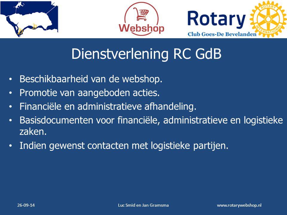 www.rotarywebshop.nl Dienstverlening RC GdB Beschikbaarheid van de webshop. Promotie van aangeboden acties. Financiële en administratieve afhandeling.