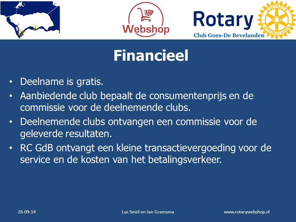www.rotarywebshop.nl Financieel Deelname is gratis. Aanbiedende club bepaalt de consumentenprijs en de commissie voor de deelnemende clubs. Deelnemend