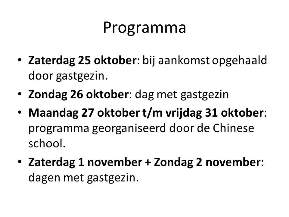 Programma Zaterdag 25 oktober: bij aankomst opgehaald door gastgezin. Zondag 26 oktober: dag met gastgezin Maandag 27 oktober t/m vrijdag 31 oktober:
