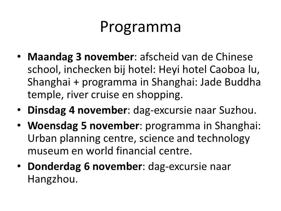 Programma Maandag 3 november: afscheid van de Chinese school, inchecken bij hotel: Heyi hotel Caoboa lu, Shanghai + programma in Shanghai: Jade Buddha