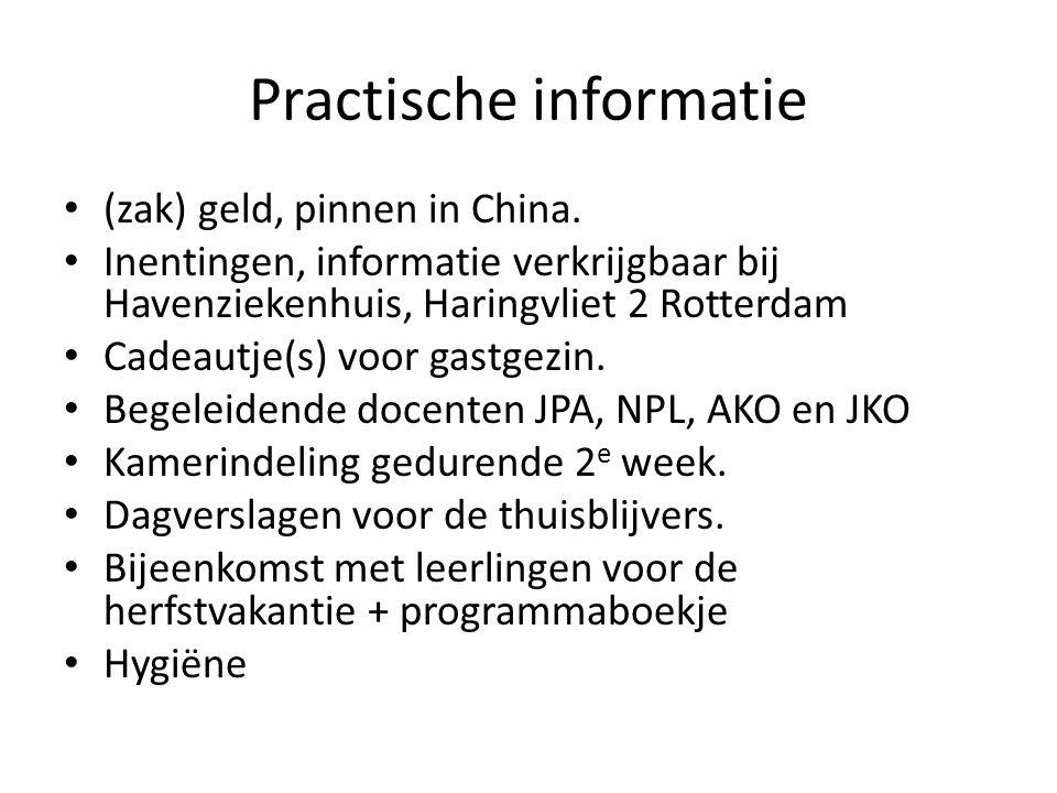 Practische informatie (zak) geld, pinnen in China. Inentingen, informatie verkrijgbaar bij Havenziekenhuis, Haringvliet 2 Rotterdam Cadeautje(s) voor