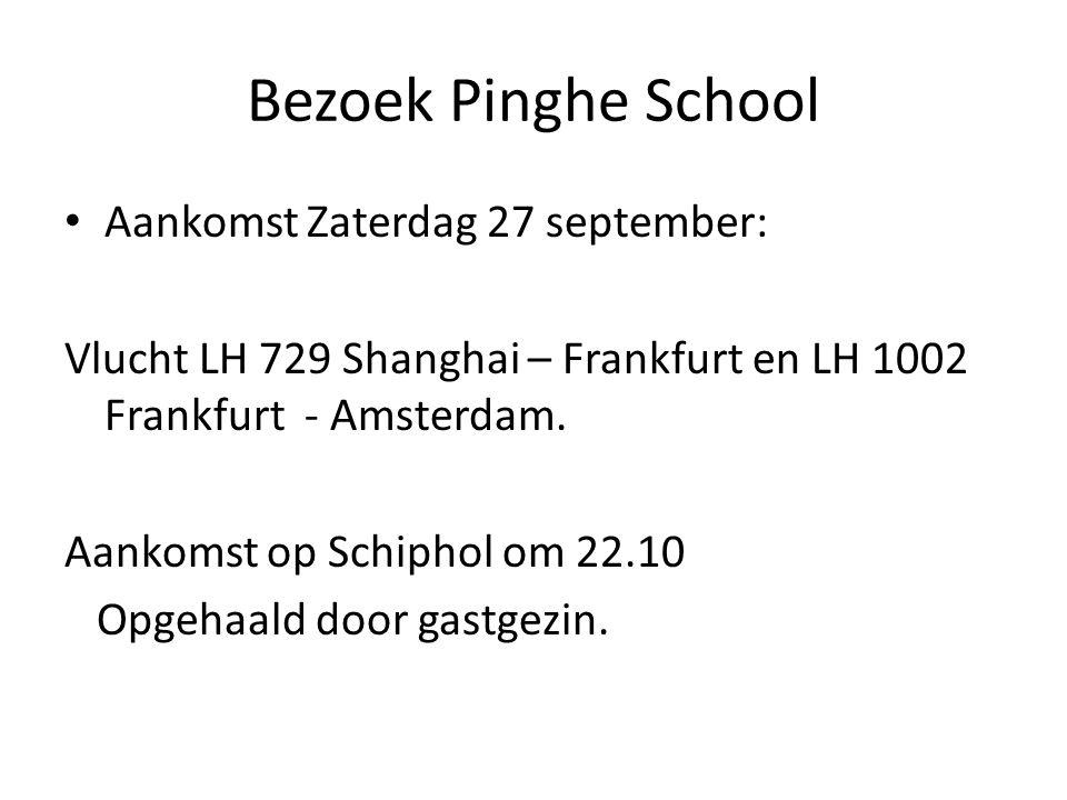 Bezoek Pinghe School Aankomst Zaterdag 27 september: Vlucht LH 729 Shanghai – Frankfurt en LH 1002 Frankfurt - Amsterdam. Aankomst op Schiphol om 22.1